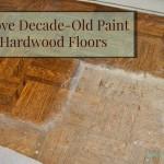 Remove Decade-Old Paint From Hardwood Floors