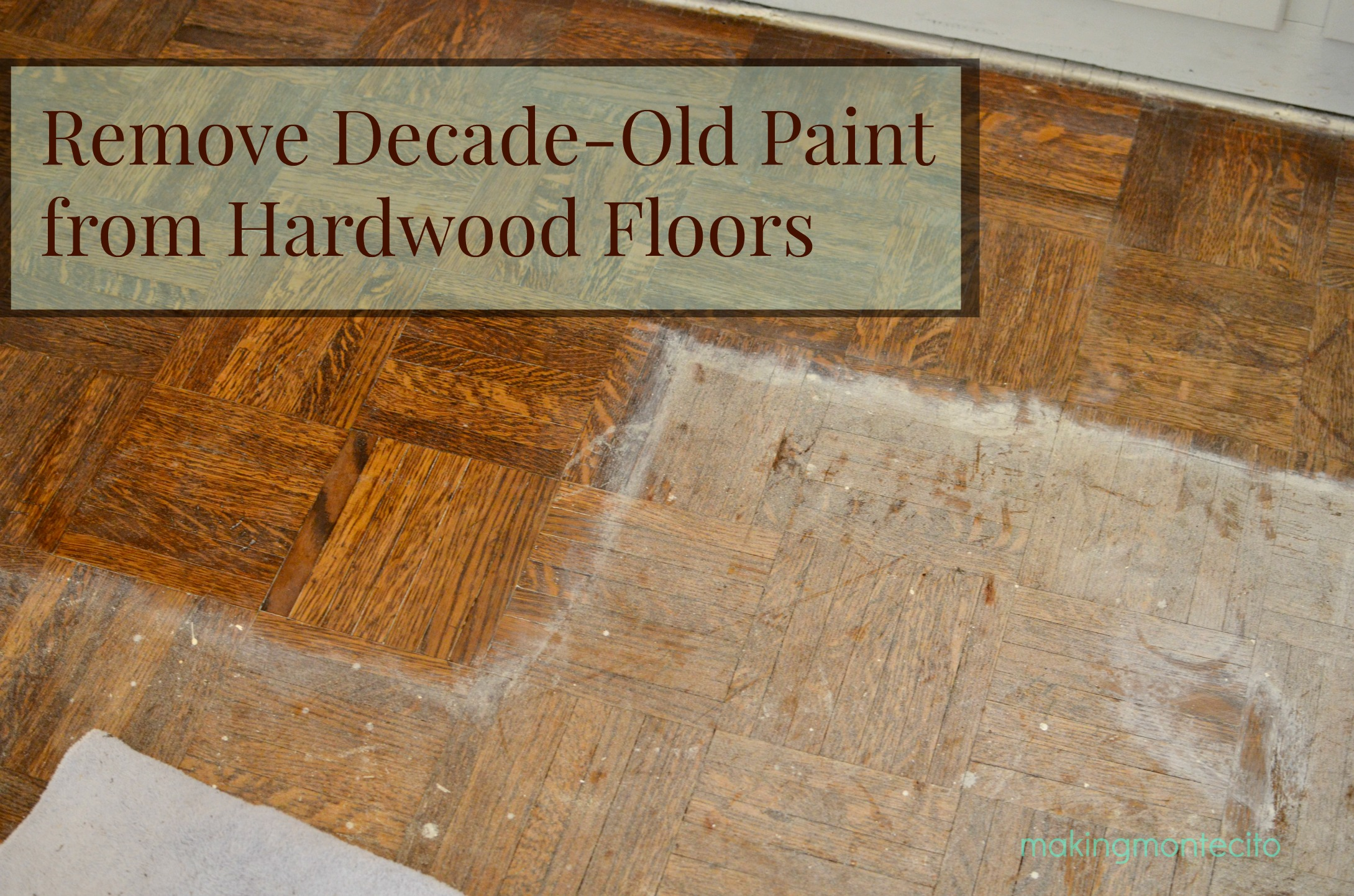 Remove Decade Old Paint From Hardwood
